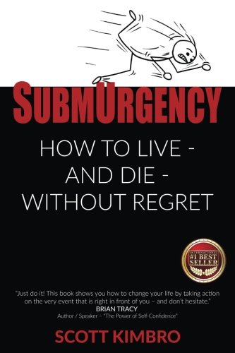 SubmUrgency: How to Live - and Die - Without Regret