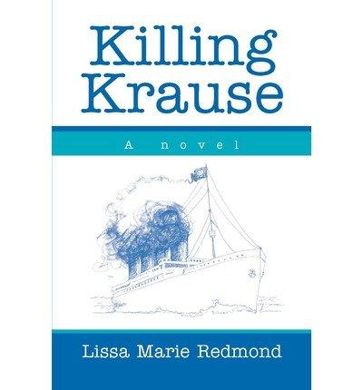 [ [ [ Killing Krause [ KILLING KRAUSE ] By Redmond, Lissa Marie ( Author )Dec-01-2002 Paperback
