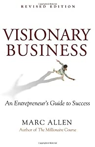 Visionary Business: An Entrepreneur's Guide to Success by New World Library