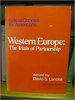 image for Western Europe: The trials of partnership (Critical choices for Americans)