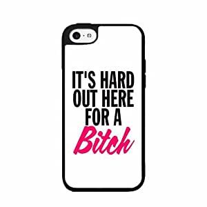 It's Hard Out Here For A Bitch - PLASTIC Fashion Phone Case Back Cover iPhone 5 5s