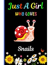 Just A Girl Who Loves Snails: New Snails Lovers Girls Notebook . Blank Lined Snails Notebook Journal for Girls, Kids, Student,Teens, Friends For Home ,School ,College for Creative Writing/ Notes. Best Birthday/Christmas Gift. V.5