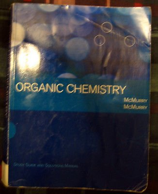 Study Guide with Student Solutions Manual for McMurry's Organic Chemistry 8th Edition (Custom) (2012)
