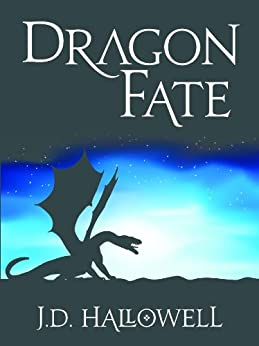 Dragon Fate (War of the Blades Book 1) by [Hallowell, J.D.]
