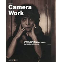 Camera Work: The Photographic Work of Stieglitz, Steichen and Strand between Europe and America