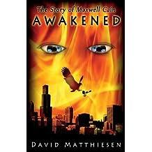 [ Awakened (the Story of Maxwell Cain) Matthiesen, David ( Author ) ] { Paperback } 2013