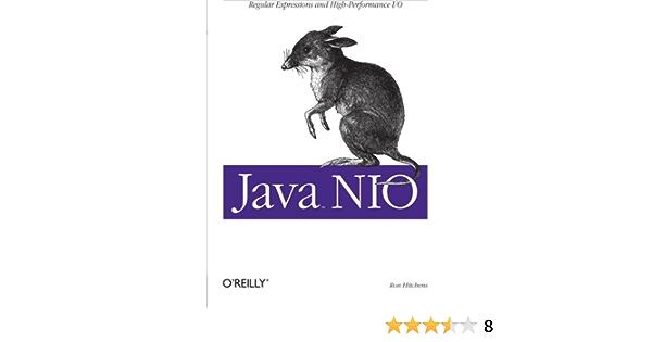 Java NIO: Regular Expressions and High-Performance I/O ...