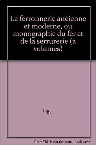 Téléchargement La ferronnerie ancienne et moderne, ou monographie du fer et de la serrurerie (2 volumes) pdf, epub ebook