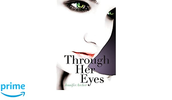 Through Her Eyes: Amazon.es: Jennifer Archer: Libros en idiomas extranjeros