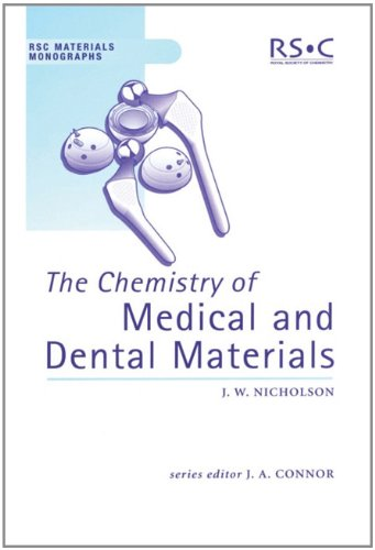 The Chemistry of Medical and Dental Materials (RSC Materials Monographs)
