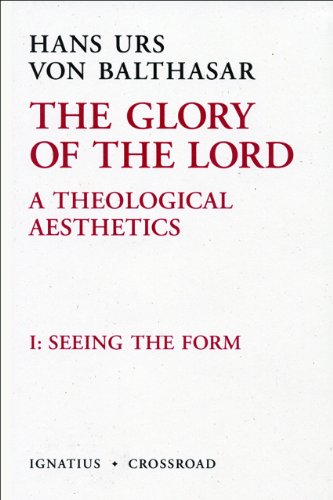 The Glory of the Lord, Vol. 1 (2nd Ed.) (The Glory of the Lord: A Theological Aesthetics)