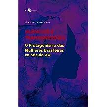 Silêncios e Transgressões: O Protagonismo das Mulheres Brasileiras no Século XX (Portuguese Edition)
