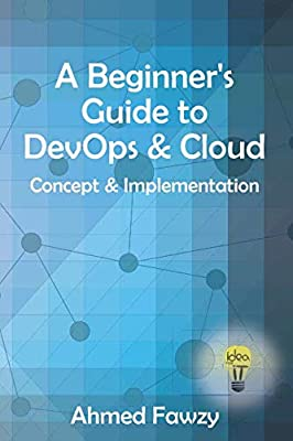 A Beginner's Guide to DevOps & Cloud: Concept & Implementation