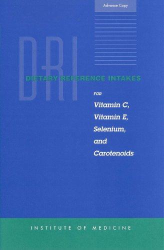 DRI Dietary Reference Intakes for Vitamin C, Vitamin E, Selenium, and Carotenoids
