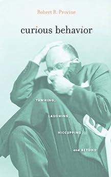 Curious Behavior by [Provine, Robert R.]