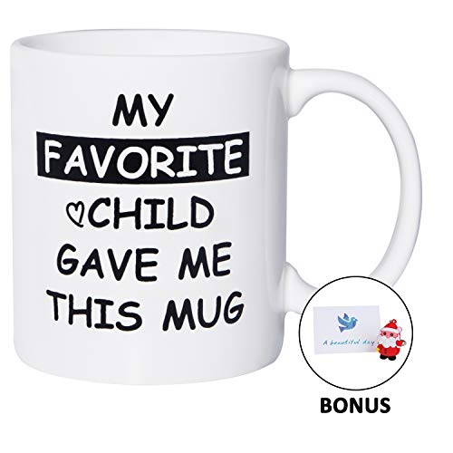 Birthday Christmas Gifts for Mom Mug My Favorite Child Gave Me This Funny Coffee Mug Dad Mom Gifts from Daughter Son 11oz White Coffee Cup for Women Men, Bonus Pendant & Gift Card