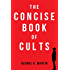 The Concise Book of Cults