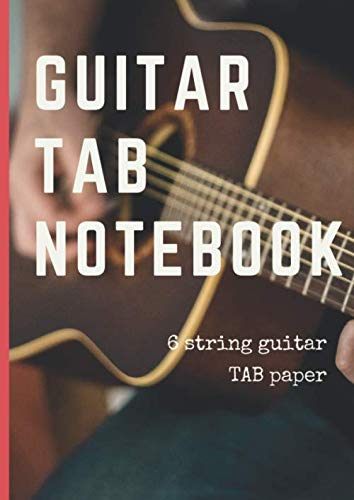 Guitar tab Notebook. for beginner players 150 Blank pages 8.27 x 11,69 inc: Guitar tablature Notebook for beginner