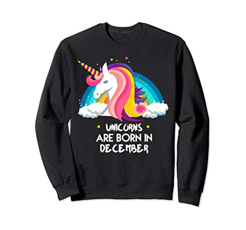 Best unicorns are born in december sweatshirt list