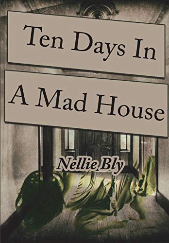 Ten Days in a Mad-House [Bly, Nellie] (Tapa Blanda)
