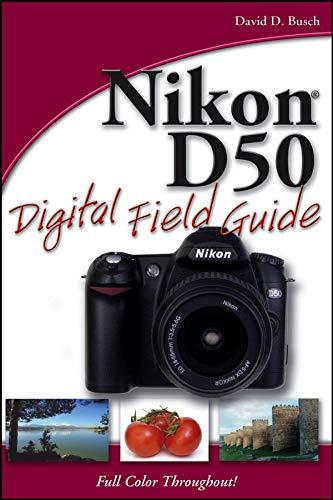 (Nikon D50 Digital Field Guide)