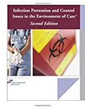 Infection Prevention and Control Issues in the Environment of Care®, Joint Commission, 159940303X