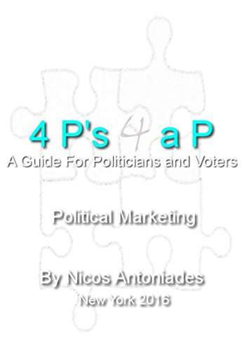 4 P's 4 a P: The Political Marketing Mix (A Guide for Politicians and Voters)