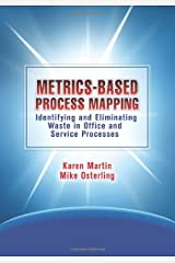 Metrics-Based Process Mapping: Identifying and Eliminating Waste in Office and Service Processes Paperback