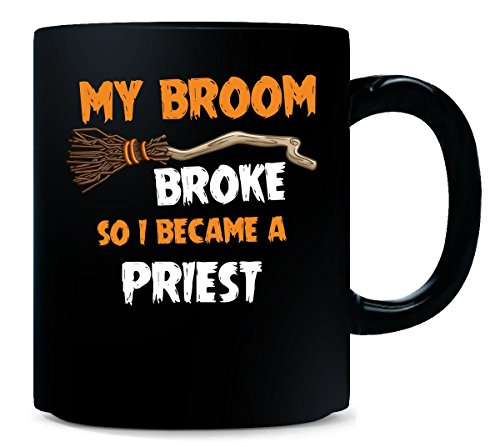 My Broom Broke So I Became A Priest Halloween Gift - Mug -