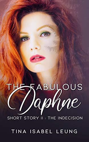 La indecisión (La fabulosa Daphne 2) de Tina Isabel Leung