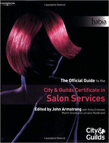 The Official Guide to the City and Guilds Certificate in Salon Services