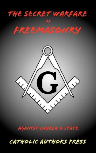 Download The Secret Warfare of Freemasonry Against Church and State pdf