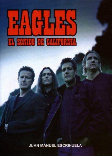 Descargar Libro Eagles - El Sonido De California Juan Manuel Escrihuela
