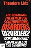 Origin and Treatment of Schizophrenic Disorders, Lidz, Theodore, 0823682064