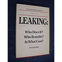 Leaking: Who Does It? Who Benefits? At W