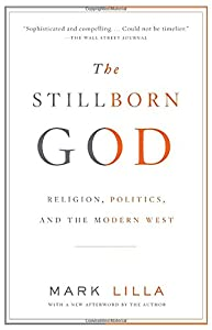 The Stillborn God: Religion, Politics, and the Modern West from Vintage