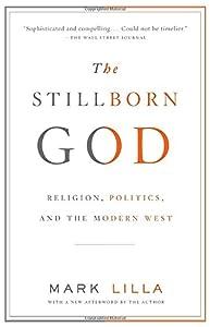 The Stillborn God: Religion, Politics, and the Modern West from Vintage