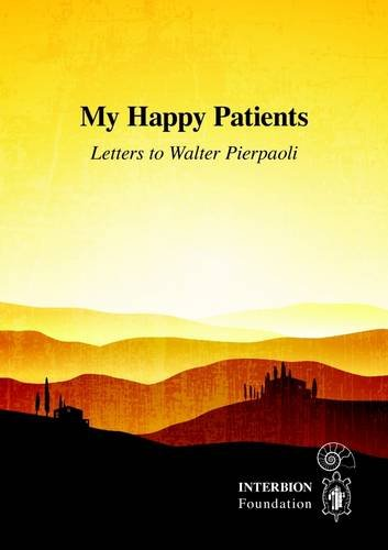 My Happy Patients - Letters to Walter Pierpaoli Paperback – September 19, 2014