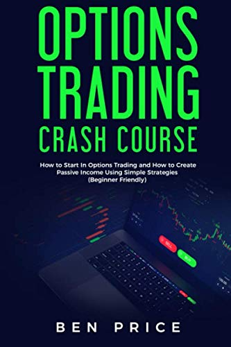 41JuSFVvxJL - Options Trading Crash Course: How  to Start in Options Trading and How to Create Passive Income Using Simple Strategies Beginner Friendly)