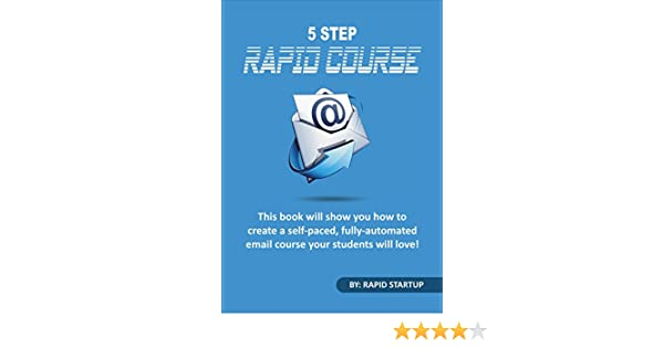 Amazon 5 Step Rapid Course This Book Will Show You How To