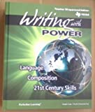 Writing with POWER Grade 11 (Texas Teacher Wraparound Edition Language Composition 21st Century Skills, Language Composition 21 Century Skills)