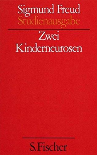 Zwei Kinderneurosen. (Studienausgabe) Bd. 8 von 10 u. Erg.-Bd.