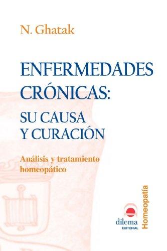 Enfermedades Cronicas: Su Causa y Curacion (Spanish Edition) [N. Ghatak] (Tapa Blanda)