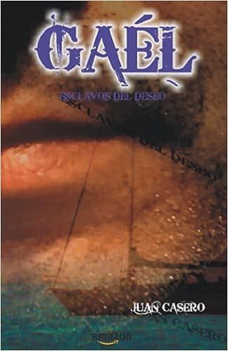GAEL: Esclavos del deseo de Juan Casero