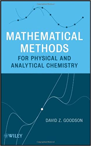Mathematical methods for physical and analytical chemistry david z mathematical methods for physical and analytical chemistry david z goodson 9780470473542 amazon books fandeluxe Images