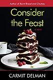 Consider the Feast: A Novel