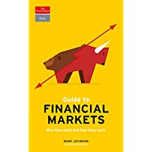 Guide to Financial Markets: Why they exist and how they work (Economist Books)