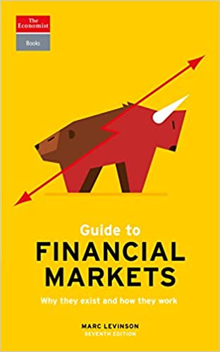 Amazon Com Guide To Financial Markets Why They Exist And How They Work Economist Books Ebook Levinson Marc Kindle Store