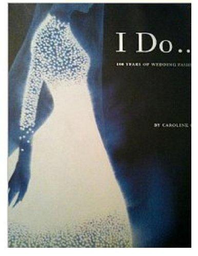 I Do: 100 Years of Wedding Fashion pdf