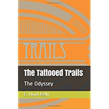 The Tattooed Trails: The Odyssey (Smokey Trails)